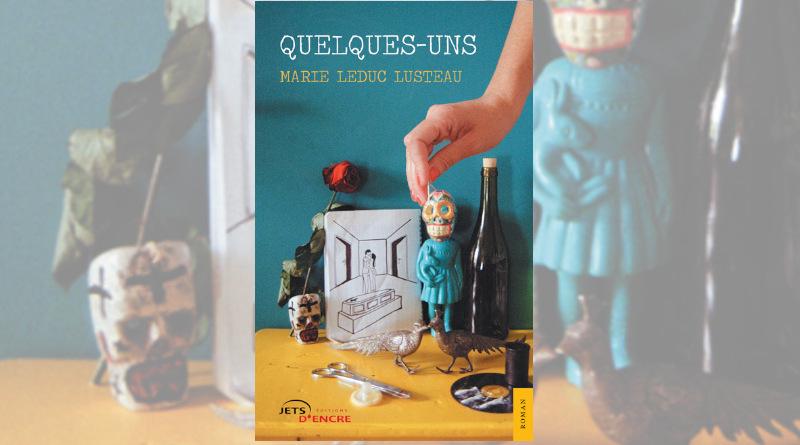 Roman Quelques-uns par marie Leduc-Lusteau.